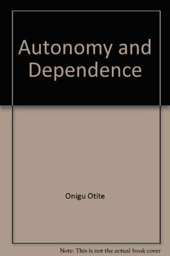 9780810104372: Autonomy and Dependence: The Urhobo Kingdom of Okpe in Modern Nigeria