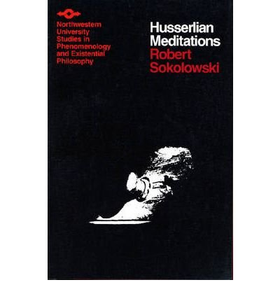 Husserlian Meditations How Words Present Things: Sokolowski, Robert