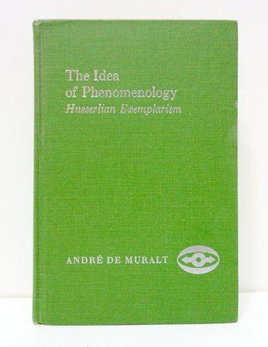 The Idea of Phenomenology : Husserlian Exemplarism: Andre De Muralt