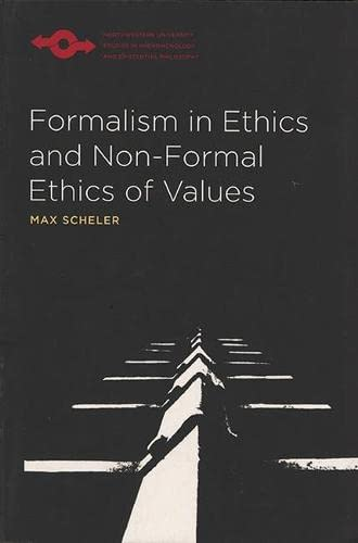 9780810106208: Formalism in Ethics and Non-Formal Ethics of Values: A New Attempt toward the Foundation of an Ethical Personalism (Studies in Phenomenology and Existential Philosophy)