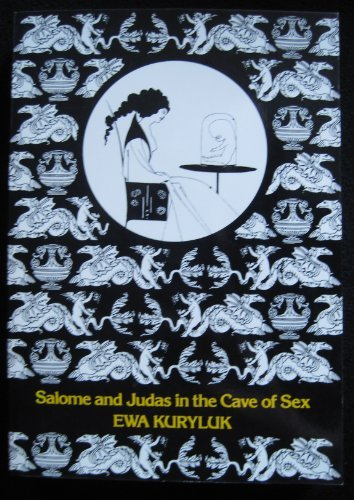 9780810107397: Salome and Judas in the Cave of Sex: The Grotesque : Origins, Iconography, Techniques