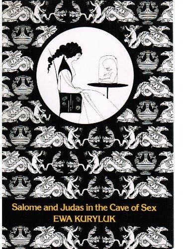 Salome and Judas in the Cave of: Kuryluk,