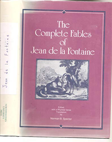 The Complete Fables of Jean De La Fontaine: Spector, Norman B