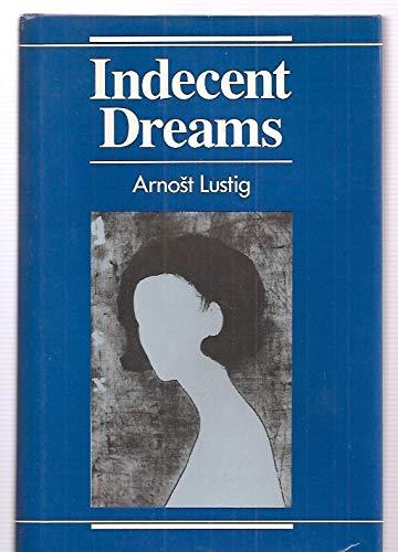 Indecent Dreams: Arnost Lustig