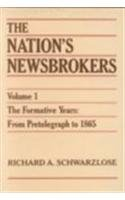 9780810108189: Nation's Newsbrokers Volume 1: The Formative Years: From Pretelegraph to 1865