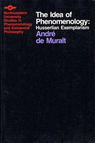 Idea of Phenomenology: Husserlian Exemplarism (Studies in: De Muralt, Andre;