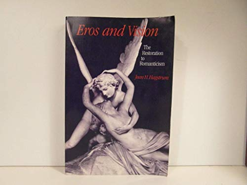 Eros and Vision The Restoration to Romanticism: Hagstrum Jean H