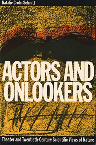 9780810108370: Actors and Onlookers: Theater and Twentieth-Century Scientific Views of Nature