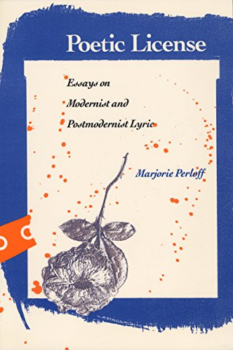 Poetic License: Essays on Modernist and Postmodernist Lyric