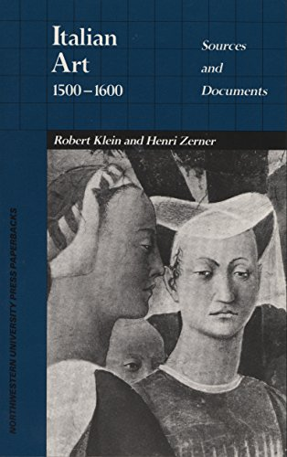 Italian Art 1500-1600: Sources and Documents (Paperback): Robert Klein