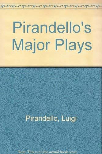 Pirandello's Major Plays: Luigi Pirandello; Translator-Eric