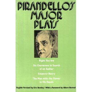 Pirandellos Major Plays: Right You Are, Six