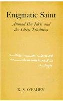 9780810109100: Enigmatic Saint: Ahmad Ibn Idris and the Idrisi Tradition (Series in Islam & Society in Africa)