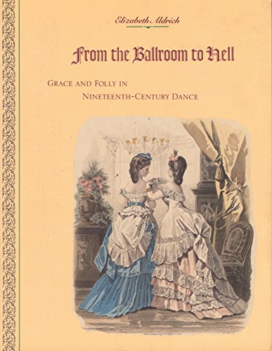 9780810109131: From the Ballroom to Hell: Grace and Folly in Nineteenth Century Dance