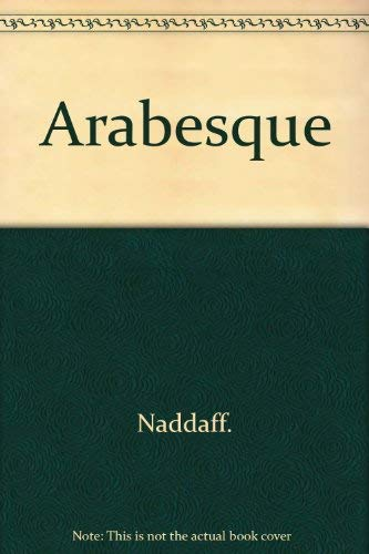 Arabesque: Narrative Structure and the Aesthetics of Repetition in the 1001 Nights: Naddaff, Sandra