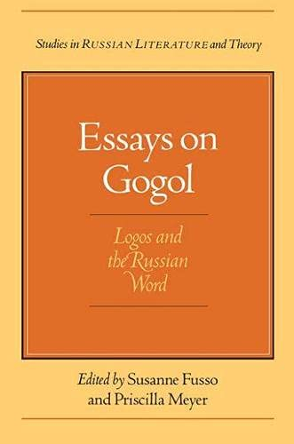Essays on Gogol: Logos and the Russian Word (Series in Russian Literature & Theory)