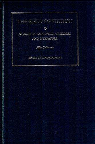 The Field Of Yiddish : Studies In Language, Folklore, And Literature
