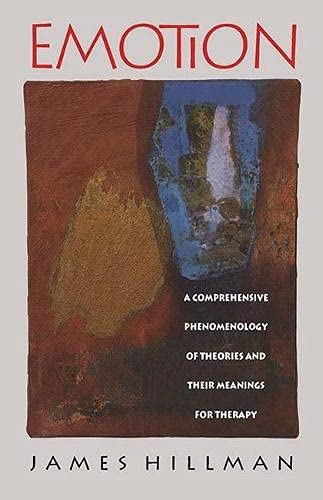 Emotion: A Comprehensive Phenomenology of Theories and Their Meanings for Therapy (Paperback): ...