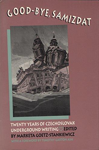 9780810110359: Good-Bye Samizdat: Twenty Years of Czechoslovak Underground Writing