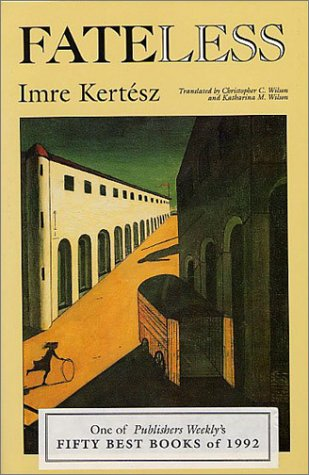 Fateless: Imre Kertesz, Christopher Wilson, Katharina Wilson