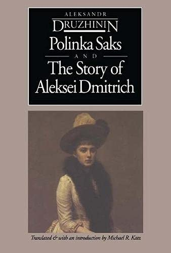 Polinka Saks ; and, the Story of Aleksei Dmitrich (Hardback): A. V Druzhinin, Michael R. Katz