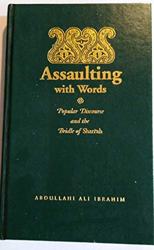 9780810110816: Assaulting with Words: Discourse and the Bridle of Shan'Ah (Islam and Society in Africa Series)