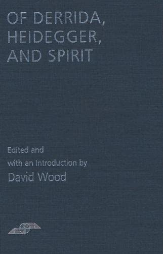 Of Derrida, Heidegger, and Spirit: Wood, David (ed.)