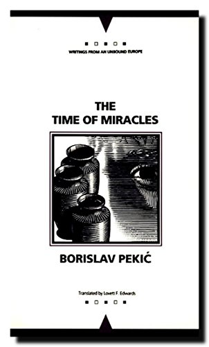 9780810111172: The Time of Miracles (Writings from an Unbound Europe)
