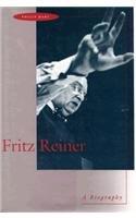 Fritz Reiner: A Biography: Hart, Philip