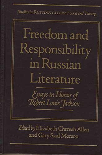 9780810111462: Freedom and Responsibility in Russian Literature: Essays in Honor of Robert Louis Jackson (Yale Russian an)