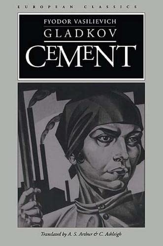 Cement 9780810111608 A classic of socialist realism, Cement became a model for Soviet fiction in the decades following its publication in the early 1920s. Gl