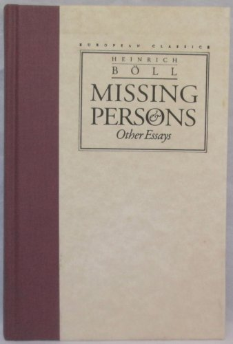 Missing Persons and Other Essays (European Classics) (0810111772) by Boll, Heinrich