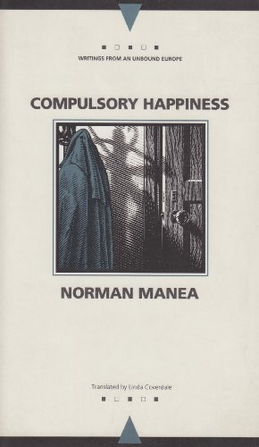 9780810111905: Compulsory Happiness (Writings From An Unbound Europe)