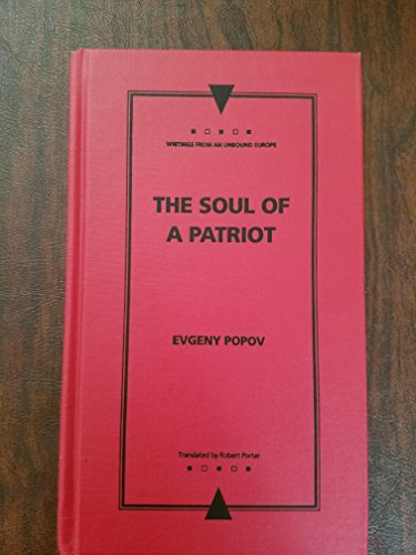 The Soul of a Patriot: Or, Various Epistles to Ferfichkin (Writings from an Unbound Europe Series) ...