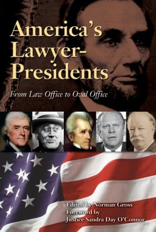 America's Lawyer-Presidents : From Law Office to Oval Office