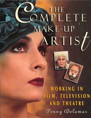 9780810112582: The Complete Make-Up Artist: Working in Film, Television and Theatre