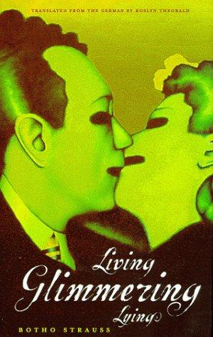 9780810112834: Living Glimmering Lying