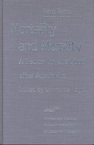 9780810112858: Mortality and Morality: A Search for Good After Auschwitz (Studies in Phenomenology and Existential Philosophy)