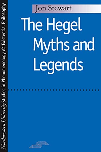 Hegel Myths and Legends (Studies in Phenomenology and Existential Philosophy (Paperback)) (0810113015) by Jon Stewart