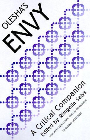 "Olesha's ""Envy"": A Critical Companion (Northwestern/Aatseel Critical Companions..."