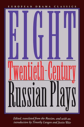 Eight Twentieth-Century Russian Plays (European Drama Classics)