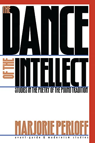9780810113800: The Dance of the Intellect: Studies in the Poetry of the Pound Tradition (Avant-Garde & Modernism Studies)