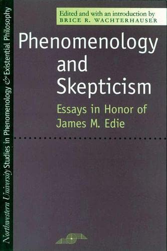 Phenomenology and Skepticism: A Reconsideration for the 21st Century - Essays in Honor of James ...
