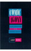 Comic Agony: Mixed Impressions in the Modern Theatre (0810114100) by Albert Bermel