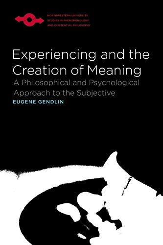 9780810114272: Experiencing and the Creation of Meaning: A Philosophical and Psychological Approach to the Subjective (Studies in Phenomenology and Existential Philosophy)