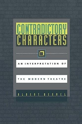 Contradictory Characters: An Interpretation of the Modern Theatre (0810114410) by Albert Bermel