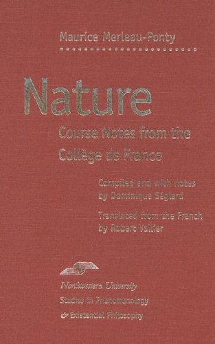 9780810114456: Nature: Course Notes from the College de France: Notes, Cours Du College De France (Studies in Phenomenology and Existential Philosophy)