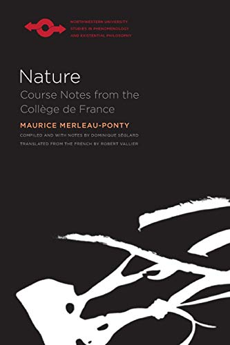 9780810114463: Nature: Course Notes from the College de France: Notes, Cours Du College De France (Studies in Phenomenology and Existential Philosophy)