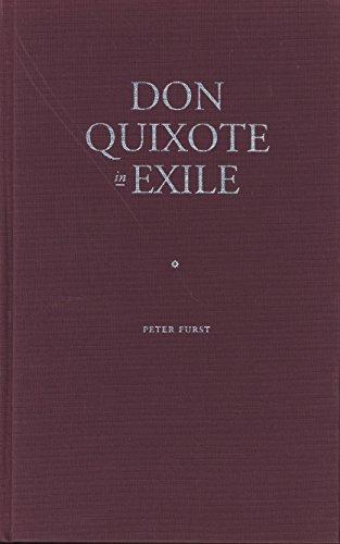 Don Quixote in Exile.: Furst, Peter.