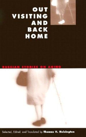 Out Visiting and Back Home: Russian Stories on Aging